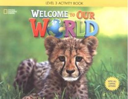 Imagem de WELCOME TO OUR WORLD 3 ACTIVITY BOOK WITH AUDIO CD AND ALL CAPITAL LETTERS - AMERICAN - 1ST ED